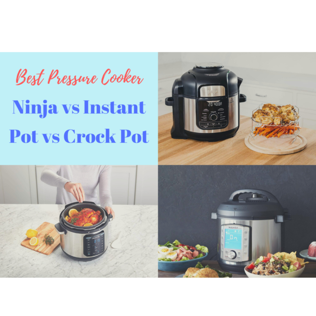 best pressure cooker ninja vs crock pot vs instant pot