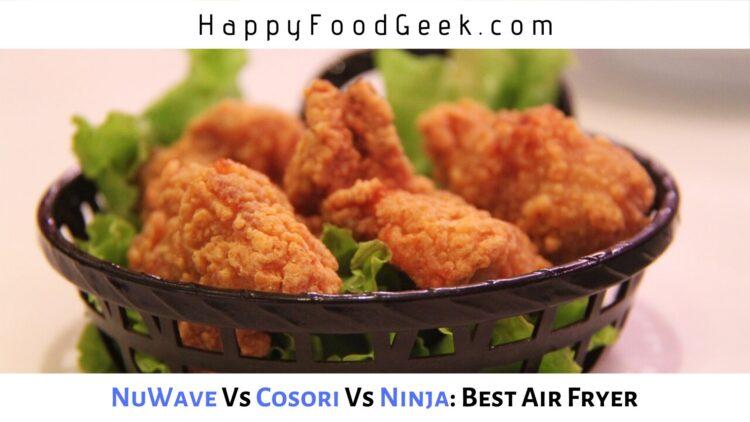 best air fryer nuwave vs cosori vs ninja