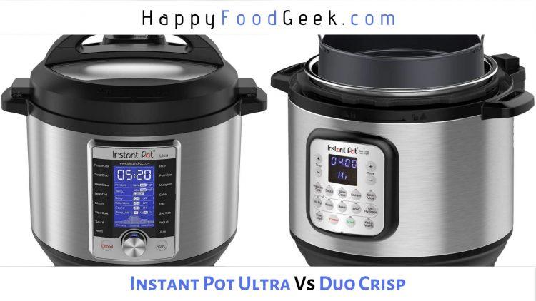 Instant Pot Ultra vs Duo Crisp