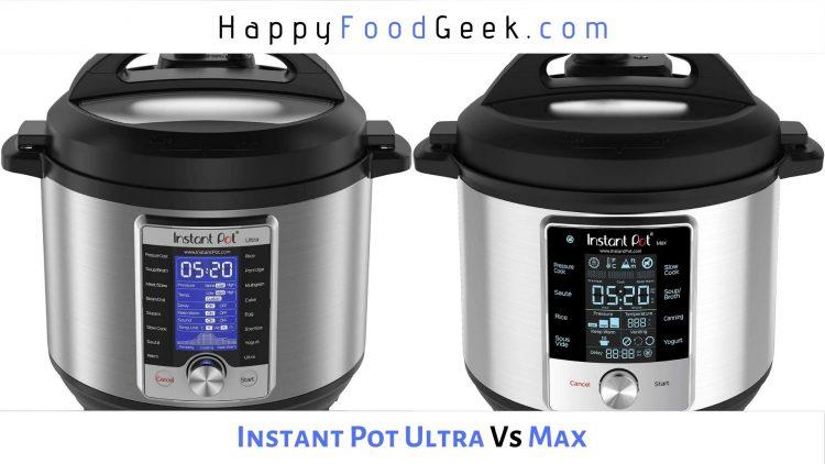 Instant Pot Ultra vs Max