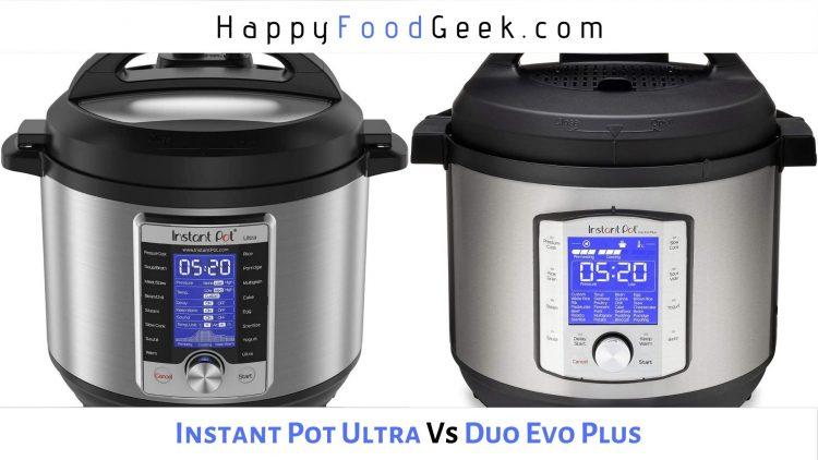 Instant Pot Ultra vs Duo Evo Plus